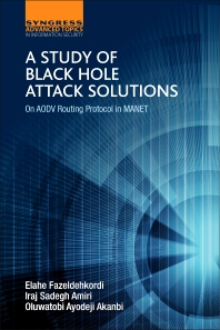 A Study of Black Hole Attack Solutions - 1st Edition - ISBN: 9780128053676, 9780128053799