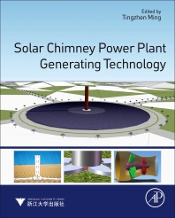 Solar Chimney Power Plant Generating Technology - 1st Edition - ISBN: 9780128053706, 9780128092934