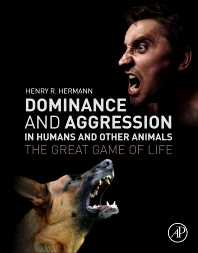 Cover image for Dominance and Aggression in Humans and Other Animals