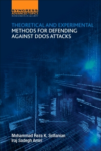 Theoretical and Experimental Methods for Defending Against DDoS Attacks - 1st Edition - ISBN: 9780128053911, 9780128053997