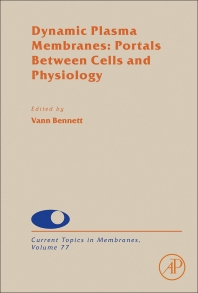 Dynamic Plasma Membranes: Portals Between Cells and Physiology - 1st Edition - ISBN: 9780128054048, 9780128054055