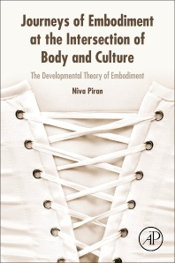 Journeys of Embodiment at the Intersection of Body and Culture - 1st Edition - ISBN: 9780128054109, 9780128094211