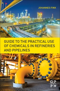 Cover image for Guide to the Practical Use of Chemicals in Refineries and Pipelines