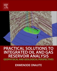 Cover image for Practical Solutions to Integrated Oil and Gas Reservoir Analysis