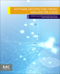 Software Architecture for Big Data and the Cloud - 1st Edition - ISBN: 9780128054673, 9780128093382