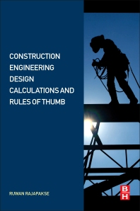 Construction Engineering Design Calculations and Rules of Thumb - 1st Edition - ISBN: 9780128092446, 9780128094990
