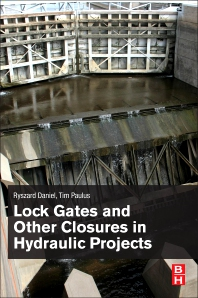Lock Gates and Other Closures in Hydraulic Projects - 1st Edition - ISBN: 9780128092644, 9780128096130