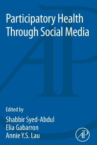Participatory Health Through Social Media - 1st Edition - ISBN: 9780128092699, 9780128095485