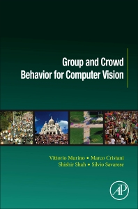 Cover image for Group and Crowd Behavior for Computer Vision