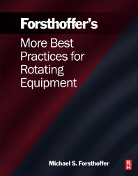 More Best Practices for Rotating Equipment - 1st Edition - ISBN: 9780128092774, 9780128114094