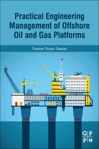 Cover image for Practical Engineering Management of Offshore Oil and Gas Platforms