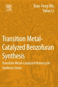 Transition Metal-Catalyzed Benzofuran Synthesis - 1st Edition - ISBN: 9780128093771, 9780128093702