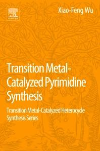 Cover image for Transition Metal Catalyzed Pyrimidine, Pyrazine, Pyridazine and Triazine Synthesis