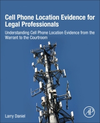 Cover image for Cell Phone Location Evidence for Legal Professionals