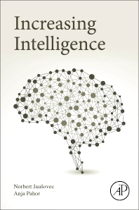 Increasing Intelligence - 1st Edition - ISBN: 9780128094075, 9780128134306