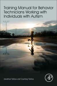 Training Manual for Behavior Technicians Working with Individuals with Autism - 1st Edition - ISBN: 9780128094082, 9780128122167