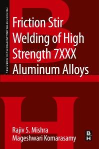 Cover image for Friction Stir Welding of High Strength 7XXX Aluminum Alloys
