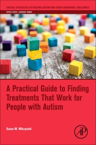 Cover image for A Practical Guide to Finding Treatments That Work for People with Autism