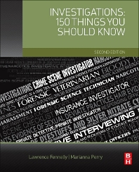 Investigations: 150 Things You Should Know - 2nd Edition - ISBN: 9780128094860, 9780128095096