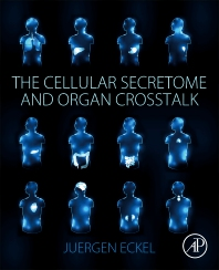 The Cellular Secretome and Organ Crosstalk - 1st Edition - ISBN: 9780128095188, 9780128097199