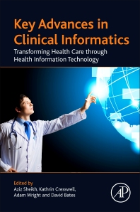 Key Advances in Clinical Informatics - 1st Edition - ISBN: 9780128095232, 9780128095256