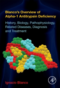 Blanco's Overview of Alpha-1 Antitrypsin Deficiency - 1st Edition - ISBN: 9780128095300, 9780128095416