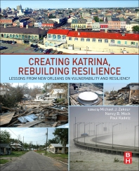 Creating Katrina, Rebuilding Resilience - 1st Edition - ISBN: 9780128095577, 9780128095621
