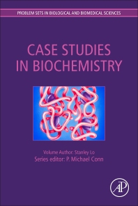 Problem Sets Series: Case Studies in Biochemistry - 1st Edition - ISBN: 9780128097113