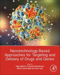 Nanotechnology-Based Approaches for Targeting and Delivery of Drugs and Genes - 1st Edition - ISBN: 9780128097175, 9780128097182