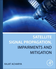 Cover image for Satellite Signal Propagation, Impairments and Mitigation