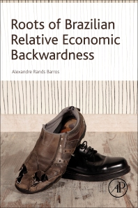 Cover image for Roots of Brazilian Relative Economic Backwardness