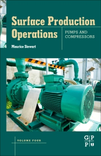 Cover image for Surface Production Operations: Volume IV: Pumps, Compressors, and Drivers