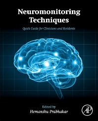 Neuromonitoring Techniques - 1st Edition - ISBN: 9780128099155, 9780128099162