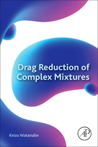 Cover image for Drag Reduction of Complex Mixtures