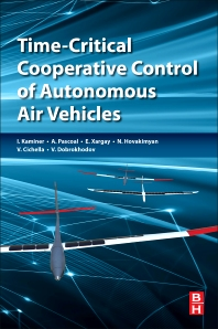 Time-Critical Cooperative Control of Autonomous Air Vehicles - 1st Edition - ISBN: 9780128099469