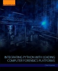Integrating Python with Leading Computer Forensics Platforms - 1st Edition - ISBN: 9780128099490, 9780128099506