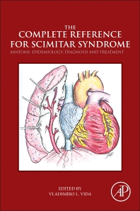The Complete Reference for Scimitar Syndrome - 1st Edition - ISBN: 9780128104064, 9780128104071