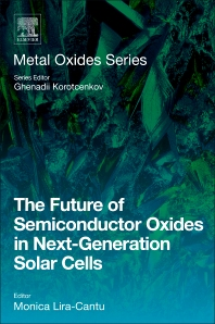 The Future of Semiconductor Oxides in Next-Generation Solar Cells - 1st Edition - ISBN: 9780128104194, 9780128109960