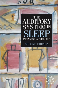 The Auditory System in Sleep - 2nd Edition - ISBN: 9780128104767