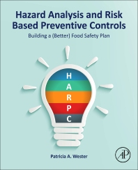 Hazard Analysis and Risk Based Preventive Controls - 1st Edition - ISBN: 9780128105009, 9780128105016