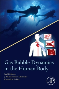 Gas Bubble Dynamics in the Human Body - 1st Edition - ISBN: 9780128105191, 9780128105207