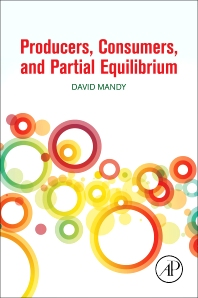 Producers, Consumers, and Partial Equilibrium - 1st Edition - ISBN: 9780128110232, 9780128110249