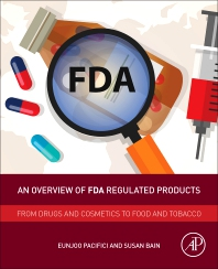 An Overview of FDA Regulated Products - 1st Edition - ISBN: 9780128111550, 9780128111567