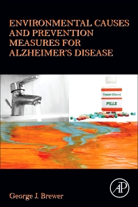 Environmental Causes and Prevention Measures for Alzheimer's Disease - 1st Edition - ISBN: 9780128111628, 9780128111635
