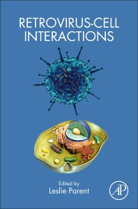 Retrovirus-Cell Interactions - 1st Edition - ISBN: 9780128111857, 9780128111932