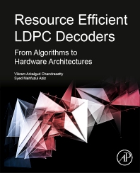 Resource Efficient LDPC Decoders - 1st Edition - ISBN: 9780128112557, 9780128112564