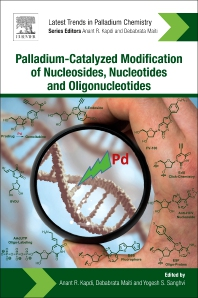 Palladium-Catalyzed Modification of Nucleosides, Nucleotides and Oligonucleotides - 1st Edition - ISBN: 9780128112922