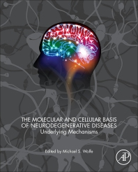 Cover image for The Molecular and Cellular Basis of Neurodegenerative Diseases