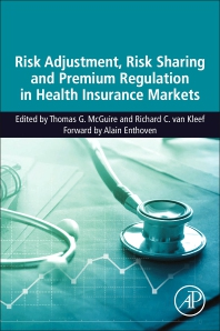 Risk Adjustment, Risk Sharing and Premium Regulation in Health Insurance Markets - 1st Edition - ISBN: 9780128113257