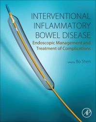 Interventional Inflammatory Bowel Disease: Endoscopic Management and Treatment of Complications - 1st Edition - ISBN: 9780128113882, 9780128113899